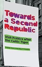 Towards a Second Republic: Irish Politics…