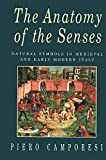 Camporesi, Piero: The Anatomy of the Senses: Natural Symbols in Medieval and Early Modern Italy