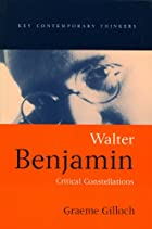 Walter Benjamin: Critical Constellations…