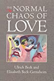 Beck, Ulrich: The Normal Chaos of Love