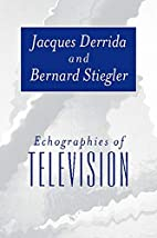Echographies of Television: Filmed…