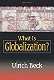Beck, Ulrich: What Is Globalization?