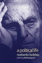 A Political Life by Norberto Bobbio