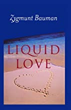 Liquid Love: On the Frailty of Human Bonds…