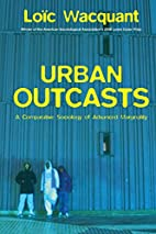 Urban Outcasts: A Comparative Sociology of…