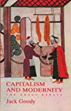 Goody, Jack: Capitalism and Modernity: The Great Debate