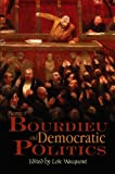 Wacquant, Loic: Pierre Bourdieu And Democratic Politics: The Mystery Of Ministry
