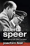 Fest, Joachim: Albert Speer: Conversations With Hitler&#39;s Architect