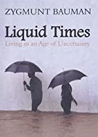 Liquid Times: Living in an Age of…