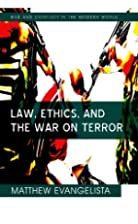 Law, Ethics, and the War on Terror by…