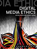 Digital Media Ethics (Digital Media and…