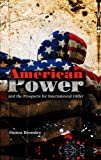Bromley, Simon: American Power and the Prospects for International Order