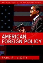 American Foreign Policy (WCMW - War and…