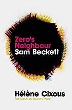 Zero's neighbour by Hélène Cixous