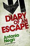Negri, Antonio: Diary of an Escape