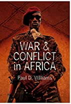 War and Conflict in Africa by Paul D.…