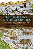 Livi-Bacci, Massimo: El Dorado in the Marshes: Gold, Slaves and Souls between the Andes and the Amazon