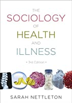 The Sociology of Health and Illness by Sarah…