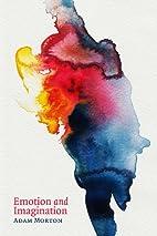 Emotion and Imagination by Adam Morton
