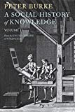A Social History of Knowledge II: From the…
