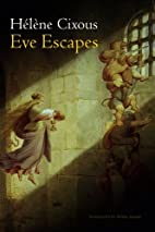 Eve Escapes by Hélène Cixous