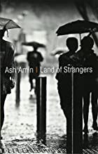 Land of Strangers by Ash Amin
