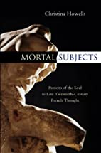 Mortal Subjects by Christina Howells