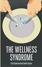 The Wellness Syndrome by Carl Cederström