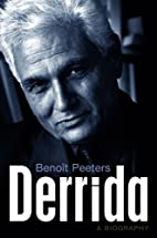 Derrida: A Biography by Benoit Peeters
