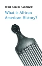 What is African American History? (What is…