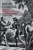 Chartier, Roger: Cardenio between Cervantes and Shakespeare: The story of a lost play