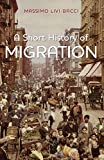 Bacci, Massimo Livi: A Short History of Migration