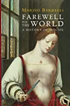 Farewell to the World: A History of Suicide…