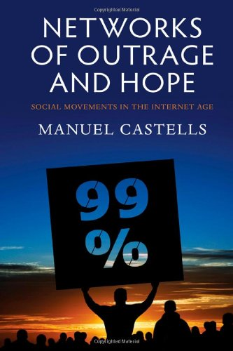 networks-of-outrage-and-hope-social-movements-in-the-internet-age