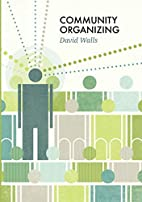 Community Organizing by David S. Walls