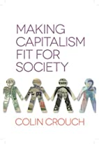 Making Capitalism Fit For Society by Colin…