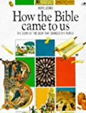 Meryl Doney: How the Bible Came to Us (Lion Factfinders)