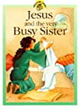 Rock, Lois: Jesus and the Very Busy Sister (Treasure Chest)