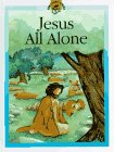 Rock, Lois: Jesus All Alone (Little Treasures Library)