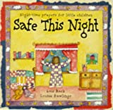 Rock, Lois: Safe This Night: Night-Time Prayers for Little Children (Nightlights)