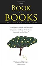 The Book of Books by Trevor Dennis
