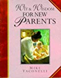 Yaconelli, Mike: Wit and Wisdom for New Parents (Lion Giftlines)
