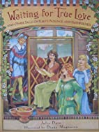Waiting for True Love: And Other Tales of…
