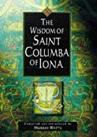 The Wisdom of Saint Columba of Iona by…