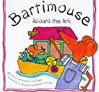 Bartimouse Aboard the Ark by Christina…