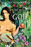 Wangerin, Walter: The Book of God: The Bible as a Novel