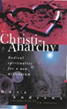 Christi-Anarchy by Dave Andrews