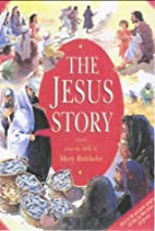 The Jesus Story by Mary Batchelor