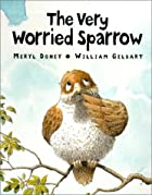 The Very Worried Sparrow by Meryl Doney