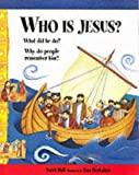 Sarah M. Hall: Who Is Jesus?: What Did He Do? Why Do People Remember Him?